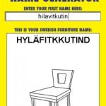 Blogadilla muuntaa minkä tahansa sanan Ikea-tyyliseksi kalusteen nimeksi