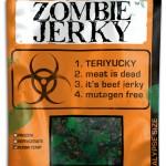 Zombie Jerky on zombeista valmistettua kuivalihaa, joka tulee pian markkinoille